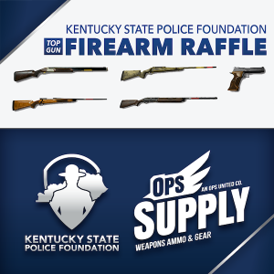 Kentucky State Police Foundation Top Gun Firearm Raffle
